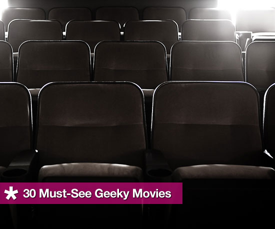 30 Must-See Geeky Movies