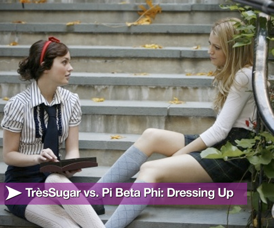 TrèsSugar vs. Pi Beta Phi: Dressing Up