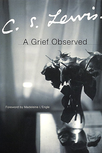 A Grief Observed. by C.S. Lewis
