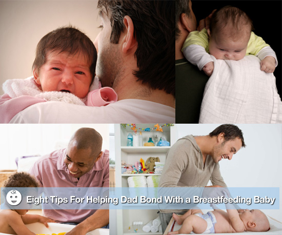 Eight Tips For Helping Dad Bond With a Breastfeeding Baby
