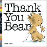 Thank You Bear, Greg Foley