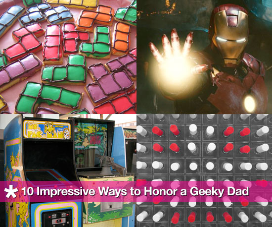 10 Impressive Ways to Honor a Geeky Dad