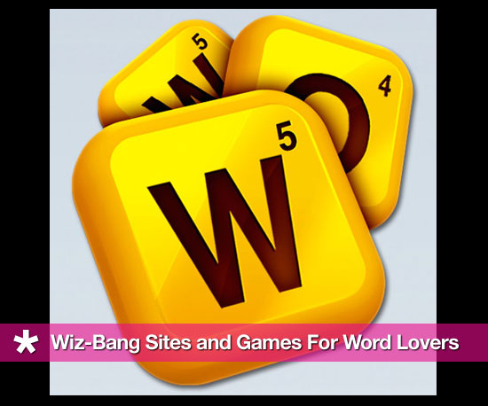 Wiz-Bang Sites and Games For Word Lovers