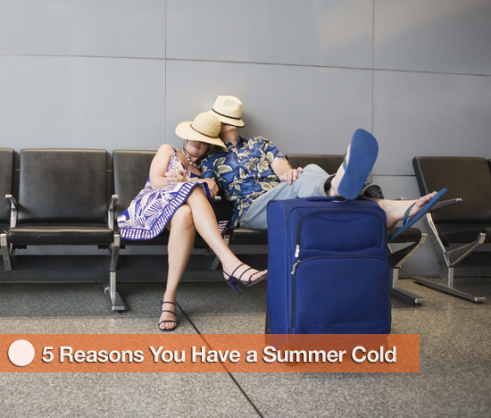 5 Reasons You Have a Summer Cold