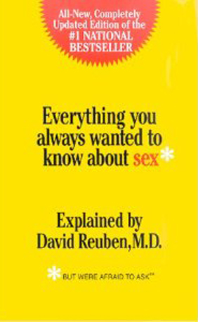 Everything You Always Wanted to Know About Sex (But Were Afraid to Ask)