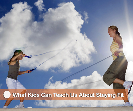 What Kids Can Teach Us About Staying Fit