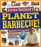 Steven Raichlen's Planet Barbecue!: 309 Recipes, 60 Countries