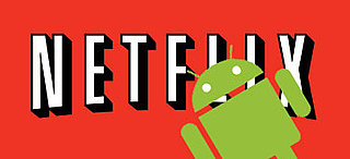 Netflix App Coming to Android