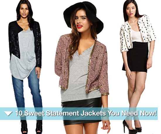 10 Sweet Statement Jackets You Need Now!
