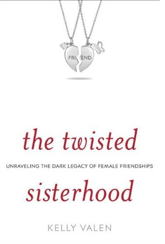 The Twisted Sisterhood