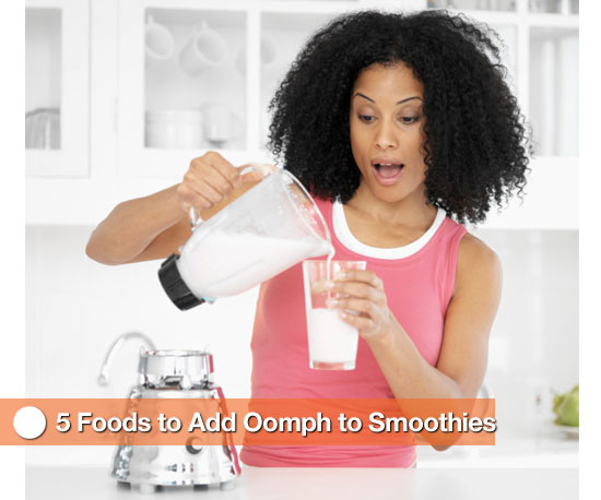 5 Foods to Add Oomph to Smoothies
