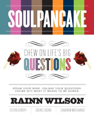 Soul Pancake: Chew on Life's Big Questions by Rainn Wilson ($14)
