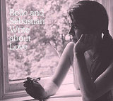Write about Love by Belle and Sebastian ($8)