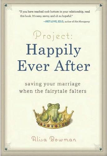 Project Happily Ever After: Saving Your Marriage When the Fairytale Falters