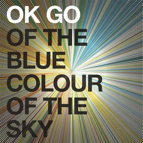 OK Go, Of the Blue Colour of the Sky