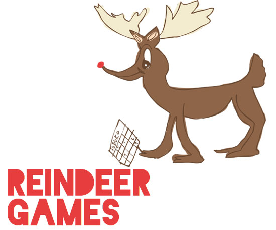 Reindeer Games ($4 to $45)