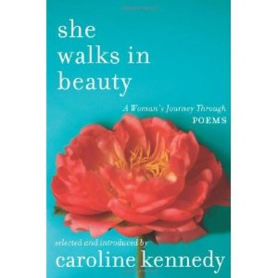 Amazon.com: She Walks in Beauty: A Woman's Journey Through Poems (9781401341459): Caroline Kennedy: Books