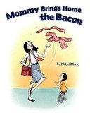 Mommy Brings Home the Bacon ($15)