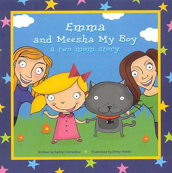 Emma and Meesha My Boy: A Two Mom Story ($11)