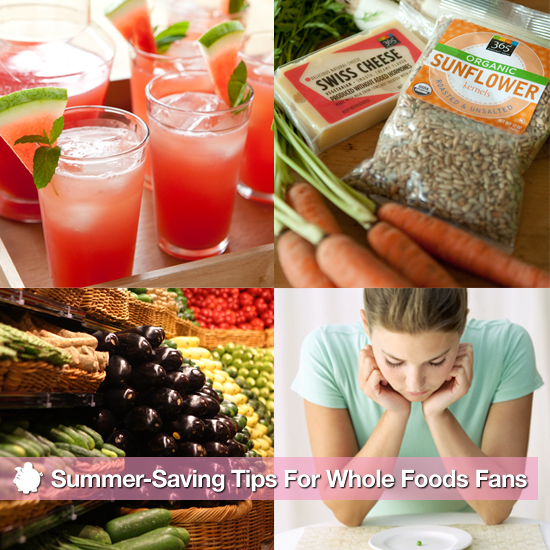 Summer-Saving Tips For Whole Foods Fans