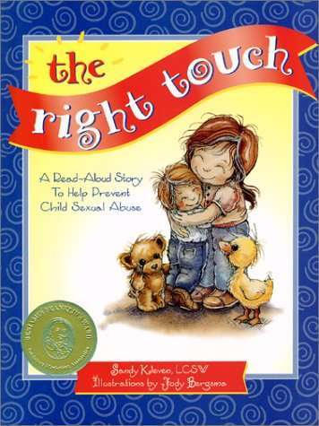 The Right Touch: A Read-Aloud Story to Help Prevent Child Sexual Abuse ($14)
