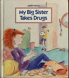 My Big Sister Takes Drugs ($7)