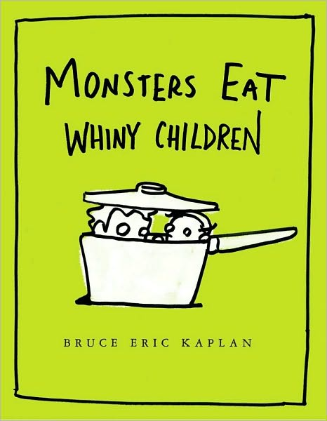 Monsters Eat Whiny Children ($11)