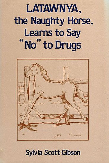 Latawnya, the Naughty Horse, Learns to Say &quot;No&quot; to Drugs 