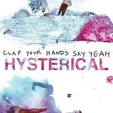Clap Your Hands Say Yeah, Hysterical