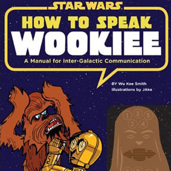 Start the Kiddies Off Right With the How to Speak Wookiee Book
