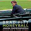 Get Inspired by Brad Pitt, Jonah Hill, and Philip Seymour Hoffman!