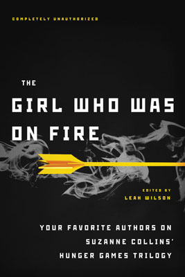 The Girl Who Was on Fire: Your Favorite Authors on Suzanne Collins's Hunger Games Trilogy ($10)