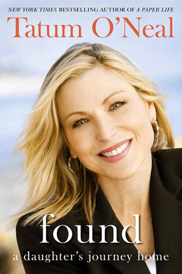 The daughter of actors Ryan O'Neal and Joanna Cook Moore, actress Tatum O'Neal, opens up in Found: A Daughter's Journey Home, talking about experiences many everyday women can relate to: being a single mother, overcoming substance abuse, and learning to forgive.