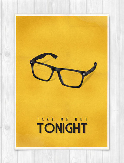 Take Me Out Tonight Print ($21)