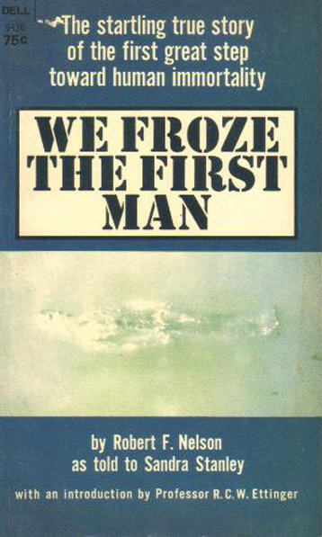 We Froze the First Man by Robert F. Nelson