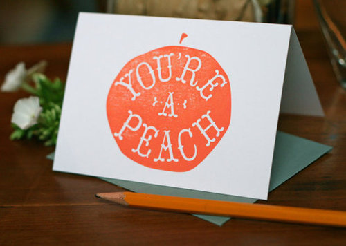 You're a Peach Letterpress Printed Card