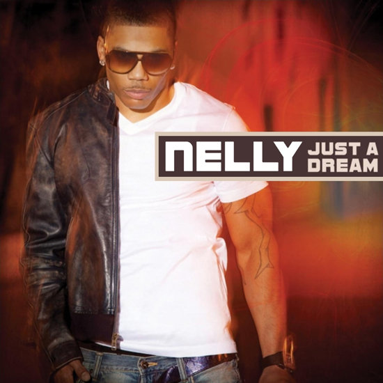 """Just a Dream"" by Nelly"