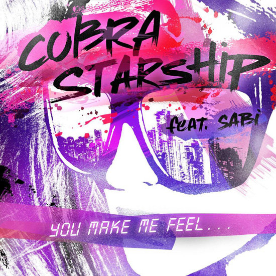 """You Make Me Feel..."" by Cobra Starship Feat. Sabi"
