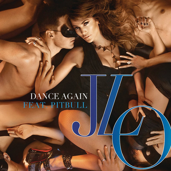 """Dance Again"" by Jennifer Lopez Feat. Pitbull"
