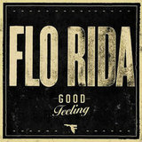 """Good Feeling"" by Flo Rida"