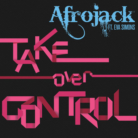 """Take Over Control"" by Afrojack Feat. Eva Simons"