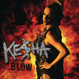 """Blow"" by Ke$ha"