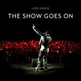 """The Show Goes On"" by Lupe Fiasco"