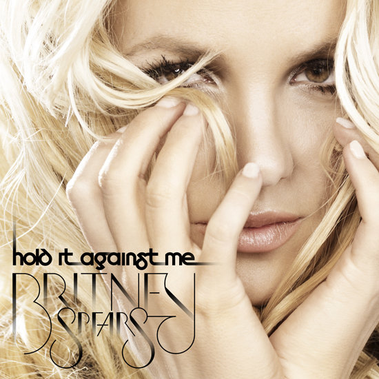"""Hold It Against Me"" by Britney Spears"