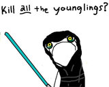 "A scruffy, stick-figured cartoon from Hyperbole and a Half originally said ""Clean all things!"" The hilarious comic has since roused tons of offshoots using the X all the Y format. This one shows a wide-eyed Anakin grasping his mission to kill all the little Jedi younglings. Sad face!"