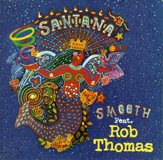 """Smooth"" by Santana Feat. Rob Thomas"