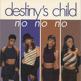 """No, No, No"" by Destiny's Child"