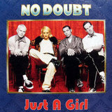 """Just a Girl"" by No Doubt"