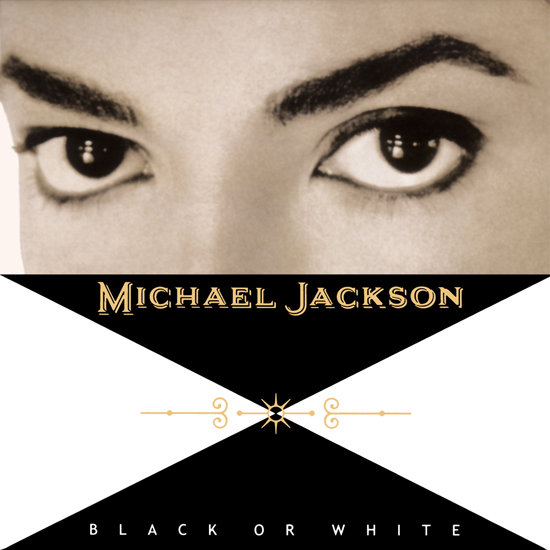 """Black or White"" by Michael Jackson"