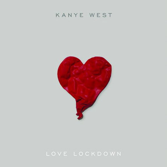 """Love Lockdown"""
